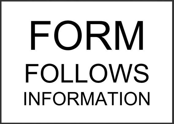 Form follows information
